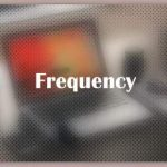 About Frequency