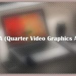 About QVGA (Quarter Video Graphics Array)