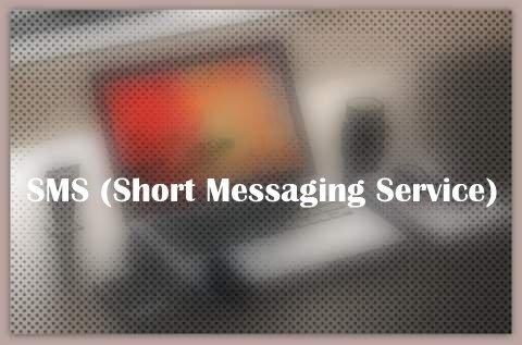SMS (Short Messaging Service)