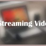 About Streaming Video