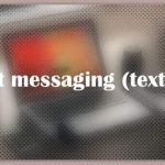 About Text messaging (texting)
