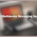 About MMS (Multimedia Messaging Service)