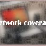 About Network coverage