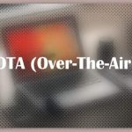 About OTA (Over-The-Air)