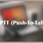 About PTT (Push-To-Talk)