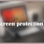 About Screen protection