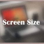 About Screen Size
