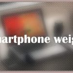 About Smartphone weight