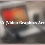 About VGA (Video Graphics Array)