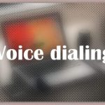 About Voice dialing