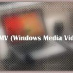 About WMV (Windows Media Video)